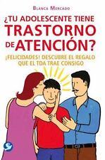 TU ADOLESCENTE TIENE TRASTORNO DE ATENCI=N - MERCADO, BLANCA - NEW BOOK