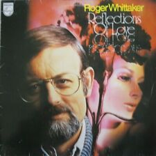 ROGER WHITTAKER -  REFLECTIONS OF LOVE  - LP (PHILIPS)