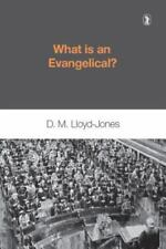 What Is an Evangelical? by D. Martyn Lloyd-Jones (1993, Paperback)