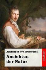 Ansichten der Natur: By von Humboldt, Alexander