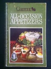CURRENT ALL-OCCASION APPETIZERS SOFTCOVER SPIRAL BOUND COOKBOOK 1982 EDITION