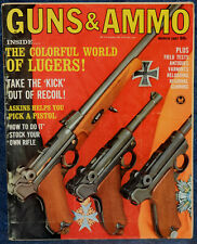 Magazine GUNS & AMMO March, 1967 !Shoot That LUGER!, *Medieval Menace-CROSSBOW*