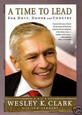 A TIME TO LEAD -GENERAL WESLEY K CLARK SIGNED 1ST HB-VERY GOOD CONDITION