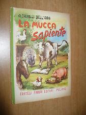 BIBLIOTECHE DEI FANCIULLI A.CAVALLI DELL'ARA LA MUCCA SAPIENTE 1954 F.FABBRI ED.