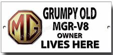 GRUMPY OLD MGR V8 OWNER LIVES HERE FINISH METAL SIGN.