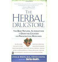 The Herbal Drugstore: The Best Natural Alternatives to over-the-Counter and...