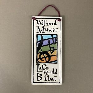 Without Music Life Would B Flat Ceramic Clay Art Plaque Spooner Creek musician