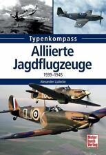 Alliierte Jagdflugzeuge von Alexander Lüdeke (2015, Taschenbuch)