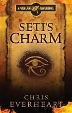 Seti's Charm : A Max Carter Adventure by Chris Everheart (2014, Paperback)