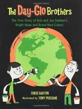 The Day-Glo Brothers: The True Story of Bob and Jo