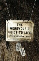 The Werewolfs Guide to Life: A Manual for the Newly Bitten by Ritch Duncan, Bob