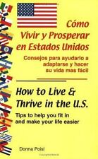 Como Vivir y Prosperar en Estados Unidos / How to Live & Thrive in the-ExLibrary