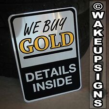 WE BUY GOLD SIGN ALUMINUM 10 BY 14 PAWN SHOP RETAIL STORE JEWELLERY SILVER