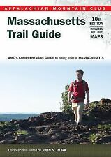 Massachusetts Trail Guide : AMC's Comprehensive Guide to Hiking Trails in...