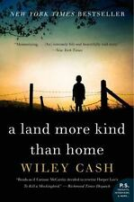 NEW - A Land More Kind Than Home: A Novel by Cash, Wiley