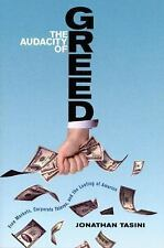 The Audacity of Greed: Free Markets, Corporate Thieves, and the Looting of Ameri