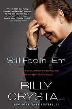 STILL FOOLIN' 'EM BY BILLY CRYSTAL {Paperback 2014}