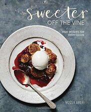 Sweeter off the Vine: Fruit Desserts for Every Season by Yossy Arefi...