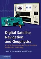 Digital Satellite Navigation and Geophysics : A Practical Guide with GNSS...