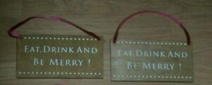 2 next plaques Christmas tree decorations hang anywhere eat drink & be merry !