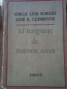 Jorge Luis Borges el lenguaje de Buenos Aires Emece Editores Primera edicion