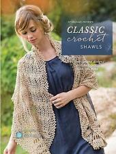 Interweave Presents Classic Crochet Shawls: 20 Free-Spirited Designs Featuring L