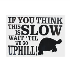If You Think This Is Slow Wait Til We Go Uphill Car Laptop Vinyl Decal Stickers