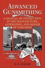 Advanced Gunsmithing Book by W. F. Vickery-Chambering-Rebarreling-Rifling~NEW