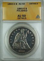 1860-O Seated Liberty Silver Dollar Coin $1 ANACS AU-50 Details Polished