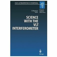 Science with the VLT Interferometer : Proceedings of the ESO Workshop Held at...