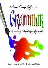Brushing Up on Grammar: An Acts of Teaching Approach, Wilson, Edward E., Carroll