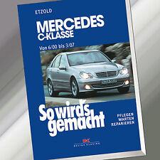 So wirds gemacht (Band 126) | MERCEDES C-KLASSE W203 von 6/00-3/07 |Etzold(Buch)