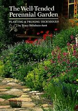 The Well-Tended Perennial Garden: Planting & Pruning Techniques by Tracy DiSabat