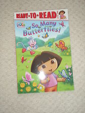 READT TO READ: Level 1 : Dora The Explorer, So Many Butterflies.