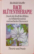 Bach Blütentherapie. Mechthild Scheffer
