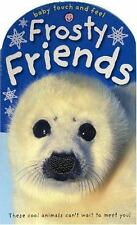 Baby Touch and Feel Frosty Friends Priddy, Roger Board book