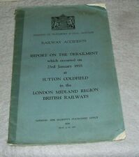 REPORT ON THE DERAILMENT AT SUTTON COLDFIELD 23rd January 1955 London Midland