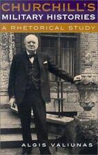 Churchill's Military Histories: A Rhetorical Study: By Algis Valiunas