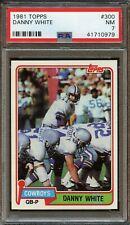 1981 Topps Danny White #300 PSA 7 Near MINT. Dallas Cowboys. Hall of Fame