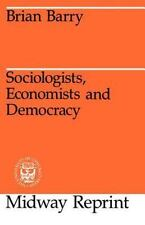 Sociologists, Economists, and Democracy: By Barry, Brian