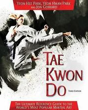 Tae Kwon Do: The Ultimate Reference Guide to the World's Most Popular Martial Ar