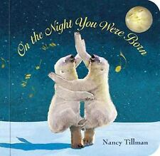 On the Night You Were Born by Nancy Tillman (2010, Board Book)