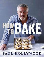 How to Bake by Paul Hollywood 9781408819494 | Brand New | Free UK Shipping