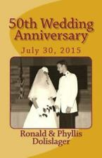 50th Wedding Anniversary by Phyllis Dolislager (2015, Paperback)