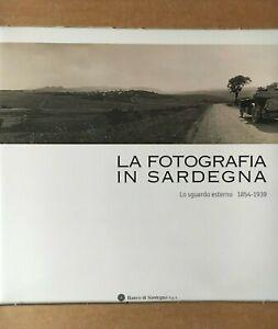 La fotografia in Sardegna. Lo sguardo esterno 1960-1980, Banco di Sardegna, 2009