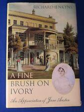 A Fine Brush on Ivory: An Appreciation of Jane Austen by Richard Jenkyns 1st Ed.