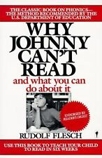 Why Johnny Can't Read: And What You Can Do About It: By Rudolf Flesch