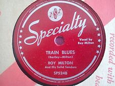 78 Tours ROY MILTON-TRAIN BLUES/I'VE HAD MY MOMENTS