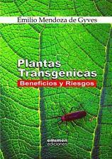Plantas Transgénicas : Beneficios y Riesgos by Emilio Mendoza De Gyves (2014,...