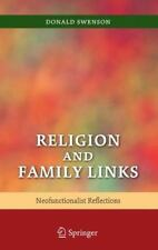 Religion and Family Links: Neofunctionalist Reflections: By Donald Swenson, D...